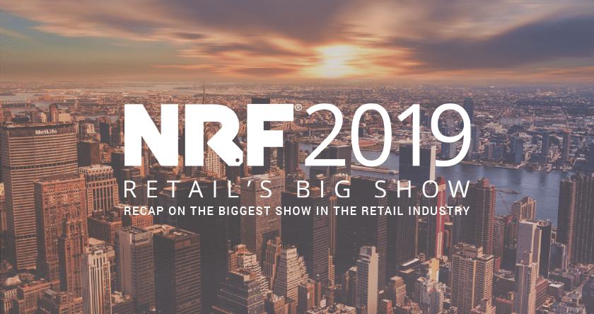 NRF 2019 Recap