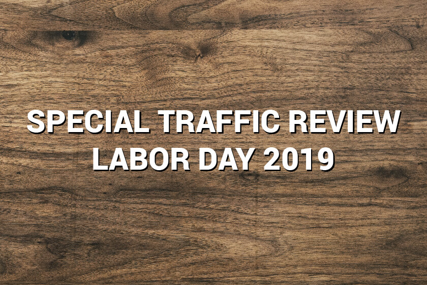 Labor Day 2019 Traffic Review